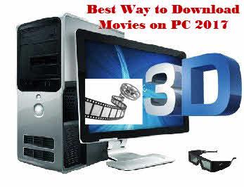 Best way Download movies PC