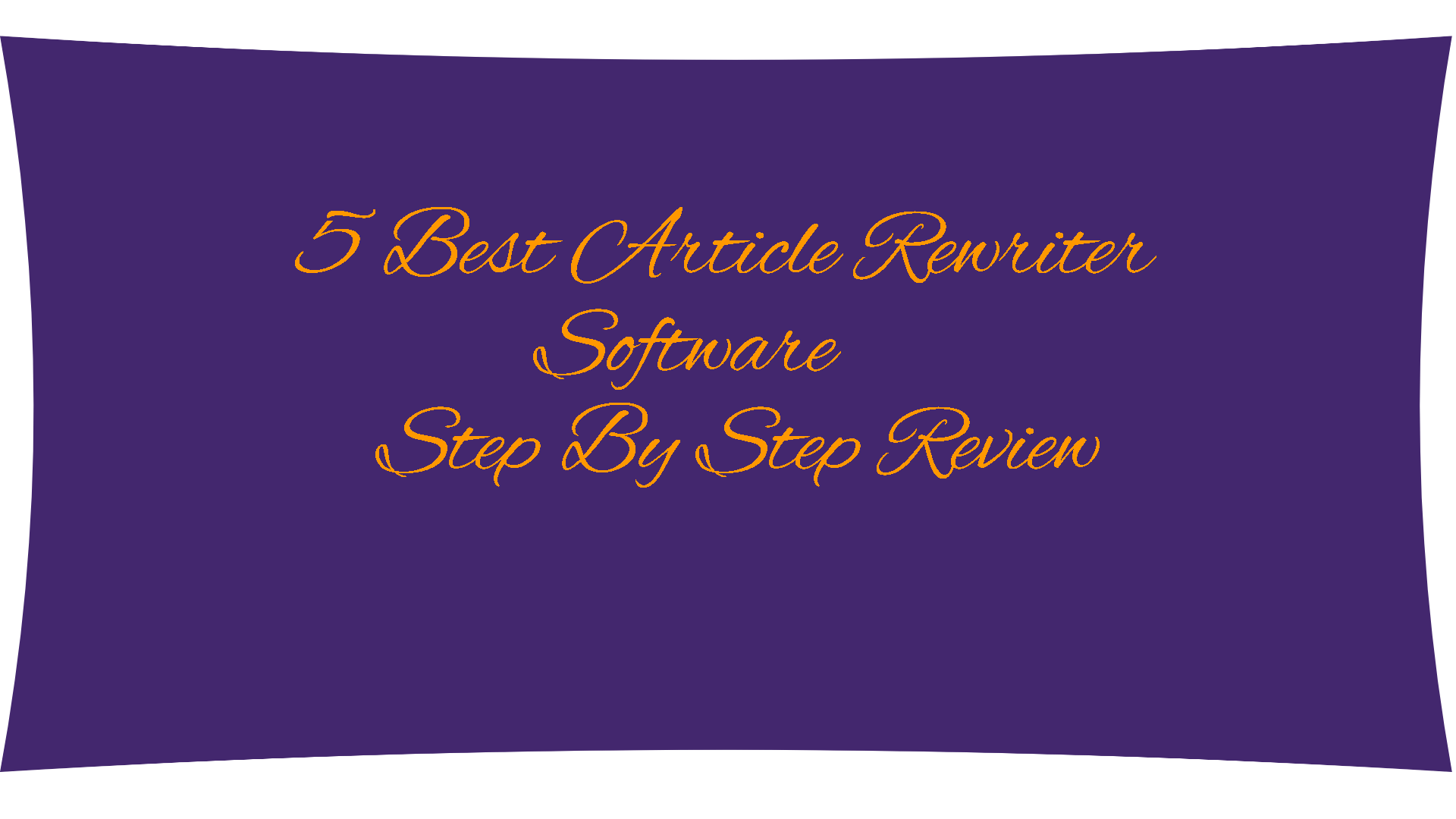 5 Best Article Rewriter Software Step By Step Review