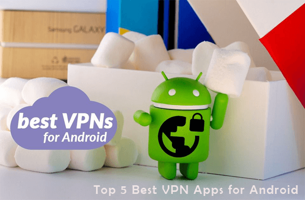 Best VPN Apps for Android 2019