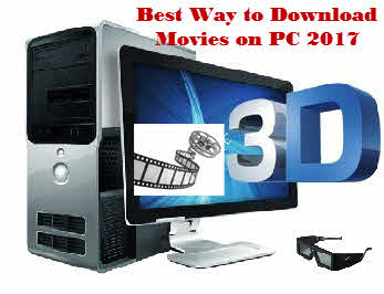 Best way Download movies PC